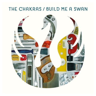 The Chakra - Build Me A Swan