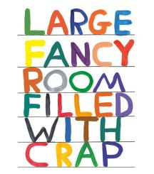 David Shrigley - Large Fancy Room Filled With Crap