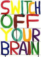 David Shrigley - Untitled (Switch off your brain)