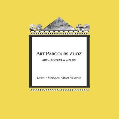 Art Parcours Zuoz - Art e Poesias in la Plaiv